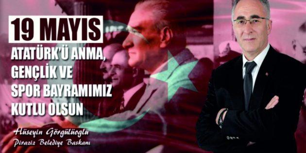 """BAŞKAN HÜSEYİN GÖRGÜLÜOĞLU:  """"19 Mayıs Atatürk'ü Anma Gençlik  ve Spor Bayramı kutlu olsun!"""""""